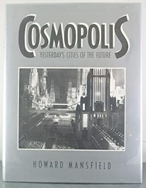 Cosmopolis: Yesterday's Cities of the Future: Mansfield, Howard