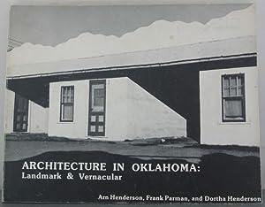 Architecture in Oklahoma: Landmark & Vernacular: Henderson, Arn; Parman, Frank; Henderson, ...