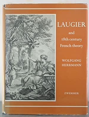 Laugier and Eighteenth Century French Theory: Herrmann, Wolfgang