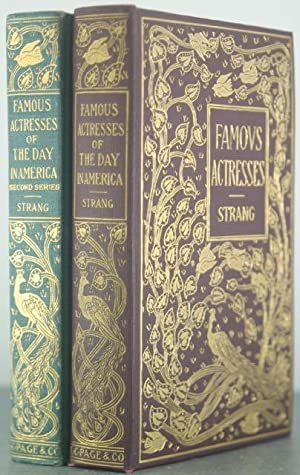 Famous Actresses of the Day in America [Two Volumes]: Strang, Lewis