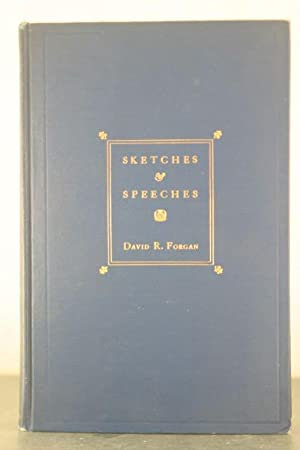 Sketches & Speeches [Inscribed to Melvin A. Traylor]: Forgan, David