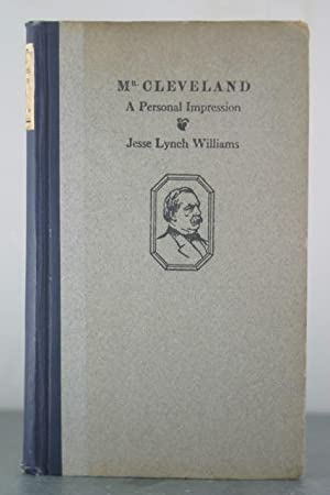 Mr. Cleveland: A Personal Impression [Signed Copy]: Williams, Jesse Lynch [Grover Cleveland]