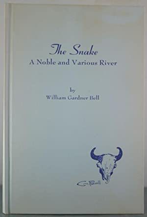 The Snake: A Noble and Various River: Bell, William Gardner