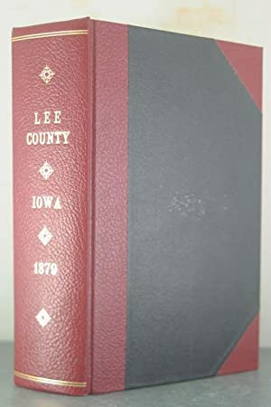 The History of Lee County, Iowa, Containing a History of the County, its Cities, Towns, &c.: ...