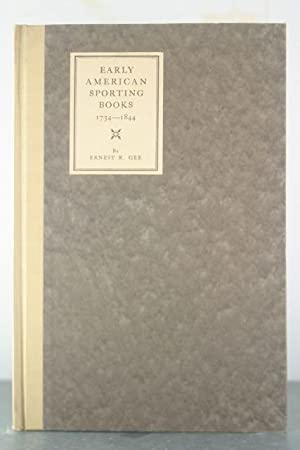 Early American Sporting Books 1734 to 1844 [Inscribed Copy]: Gee, Ernest [Derrydale Press]