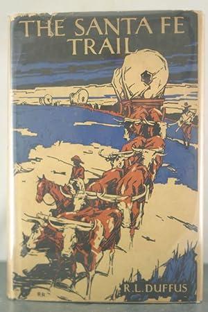 The Santa Fe Trail: Duffus, R.L.