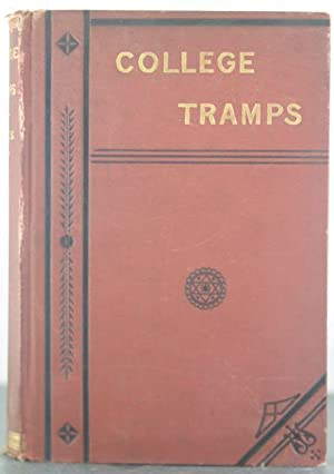 College Tramps: A Narrative of the Adventures of a Party of Yale Students During a Summer Vacation ...