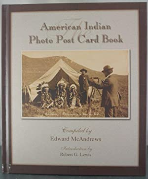 The American Indian photo post card book: McAndrews, Edward