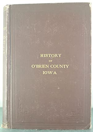 History of O'Brien County, Iowa, from Its Organization to the Present Time: Perkins, D.A.W.