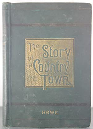 The Story of a Country Town: Howe, E.W.