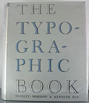 The Typographic Book: A Study of Fine Typography Through Five Centuries: Morison, Stanley; Day, ...