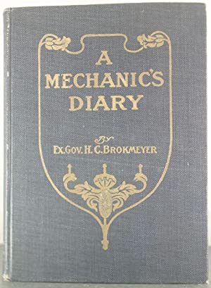 A Mechanic's Diary [Inscribed Copy]: Brokmeyer, Henry Clay; Brokmeyer, E.C. [St. Louis ...