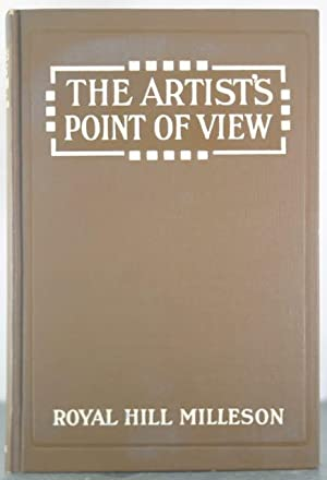 The Artist's Point of View [Inscribed Copy]: Milleson, Royal Hill