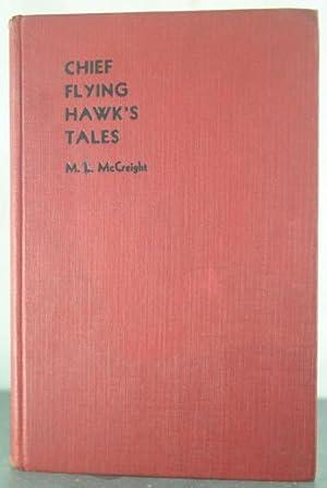 Chief Flying Hawk's Tales: The True Story: Hawk, Chief Flying;