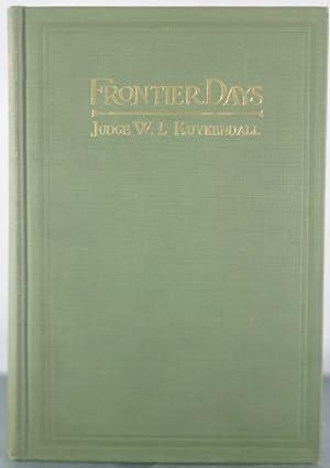 Frontier Days. A True Narrative Of Striking: Kuykendall, Judge W.L.