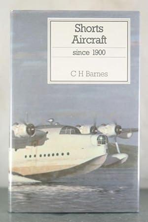 Shorts Aircraft Since 1900 (Putnam Aviation Series): Barnes, C. H.