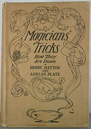 Magicians' Tricks: How They are Done: Hatton, Henry &