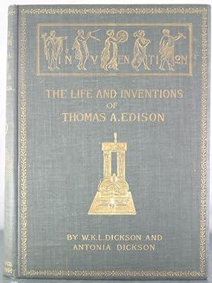 Life and Inventions of Thomas Alva Edison: Dickson, W.K.L.; Dickson,