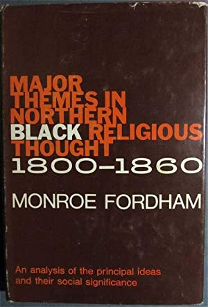 Major Themes in Northern Black Religious Thought 1800-1860: Fordham, Monroe