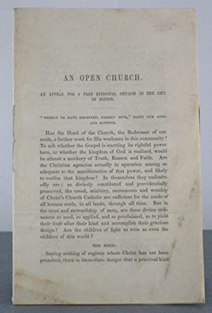 An Open Church: An Appeal for A Free Episcopal Church in the City of Boston: Frothingham, C.H., (et...