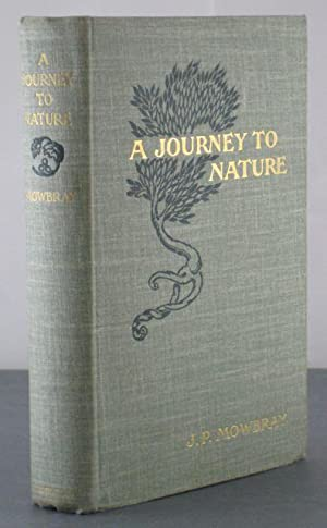 A Journey to Nature: Mowbray, J.P.