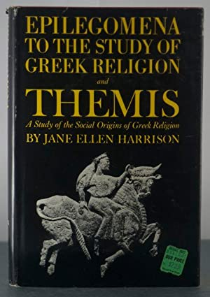 Epilegomena to the Study of Greek Religion and Themes: Harrison, Jane Ellen