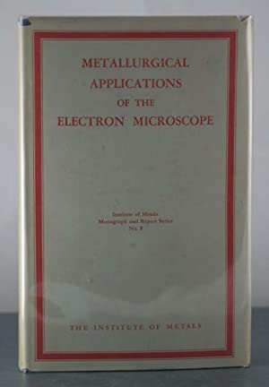 Metallurgical Applications of the Electron Microscope: Allen, Dr. N.P.