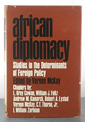 African Diplomacy: Studies in the Determinants of Foreign Policy: McKay, Vernon