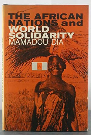 The African Nations and World Solidarity: Dia, Mamadou