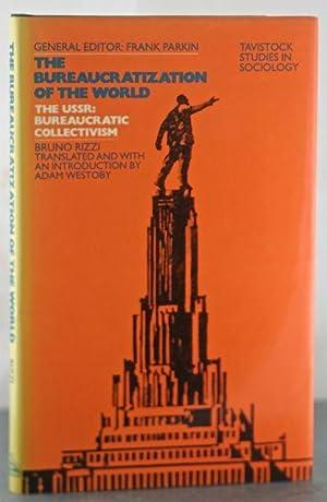 The Bureaucratization of the World : The USSR: Bureaucratice Collectivism: Rizzi, Bruno