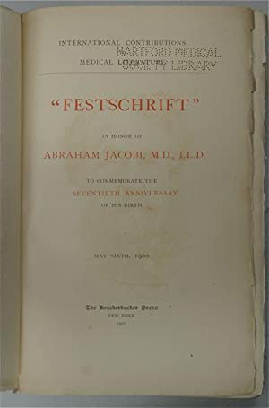 Festschrift in Honor of Abraham Jacobi. To Commemorate the Seventh Anniversary of His Birth. May 6,...