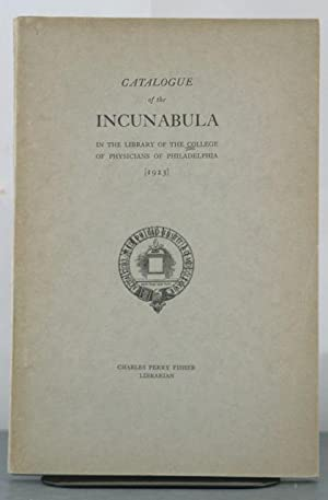 Catalogue of the Incunabula in the Library of the College of Physicians of Philadelphia