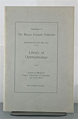 Catalogue of the Marcus Feingold collection, established December 26th, 1925, as the Library of ...