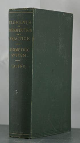Elements of Therapeutics and Practice According to the Dosimetric System: Castro, D'Oliveira