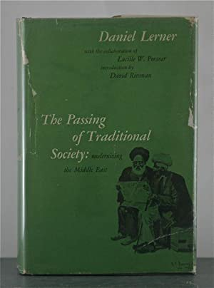 The Passing of Traditional Society: Modernizing the Middle East: Lerner, Daniel