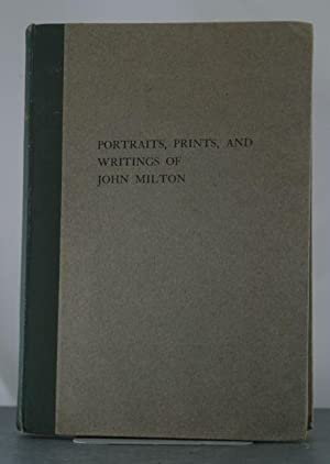 The Portraits, Prints and Writings of John Milton (Milton Tercentary): Williamson, George
