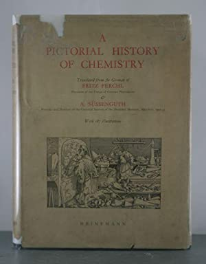 A Pictorial History of Chemistry: Ferchl, Fritz & Sussenguth, A.