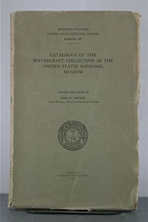 Catalogue of the Watercraft collection in the United States National Museum.: Mitman, Carl