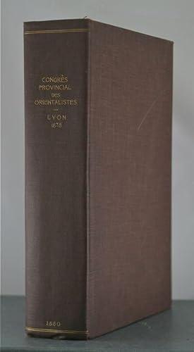 Congres Provincial Des Orientalistes, Lyon 1878; Vol 1. & 2.: Orientalistes, Congres Provincial...