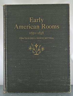 Early American Rooms, 1650-1858: Kettell, Russell Hawes