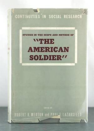 "Continuities In Social Research: Studies in the Scope and Method of ""The American Soldier&quot..."
