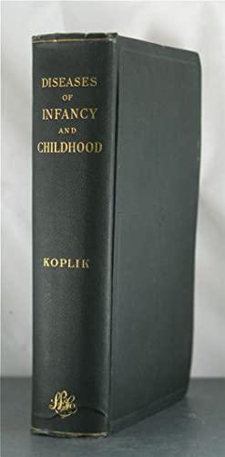 The Diseases of Infancy and Childhood Designed for the Use of Students and Practitioners of ...