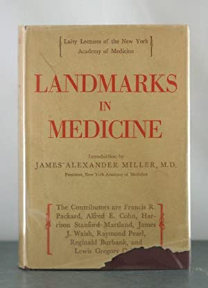Landmarks in Medicine; Laity Lectures of the New York Academy of Medicine.: Miller, James Alexander...
