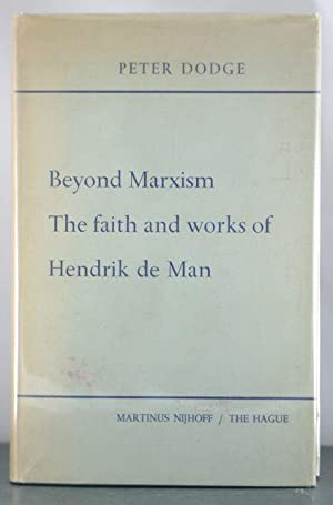 Beyond Marxism: The faith and works of Hendrik de Man: Dodge, Peter