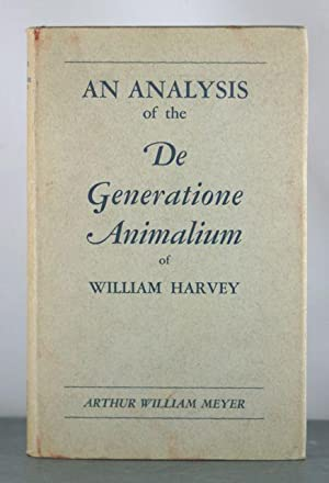 An Analysis of the De Generatione Animalium of William Harvey: Meyer, Arthur William