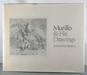 Murillo and His Drawings (Publications of the Art Museum, Princeton University): Brown, Jonathan