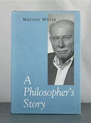 A Philosopher's Story: White, Morton