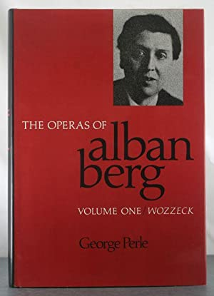 The Operas of Alban Berg, Volume I: Wozzeck: Perle, George
