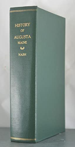 The History of Augusta: First Settlements and Early Days as a Town: Nash, Charles