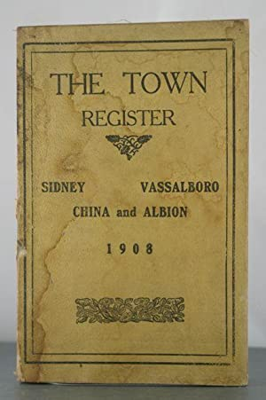 The Town Register: Sidney, Vassalbor, China, Albion 1908: Anonymous
